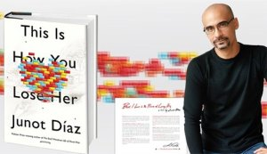 Junot Diaz This is how you lose her